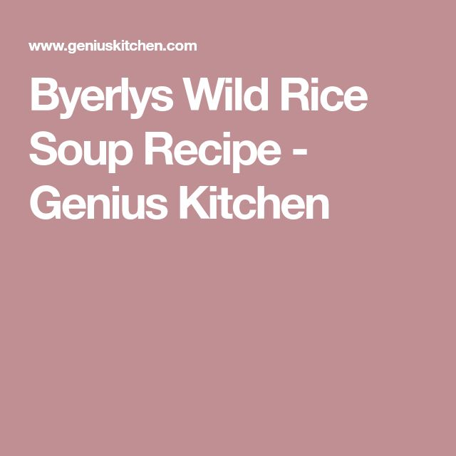 Byerlys Wild Rice Soup Recipe - Genius Kitchen