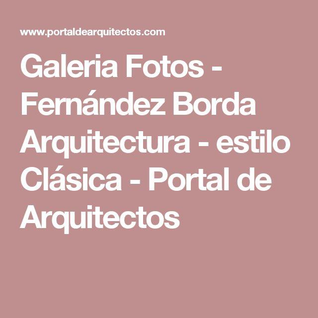 Galeria Fotos - Fernández Borda Arquitectura -  estilo Clásica - Portal de Arquitectos