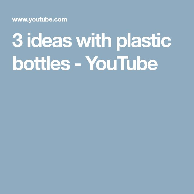 3 ideas with plastic bottles - YouTube