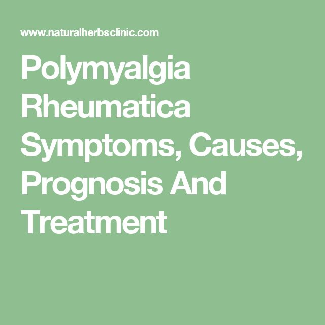 Polymyalgia Rheumatica Symptoms, Causes, Prognosis And Treatment