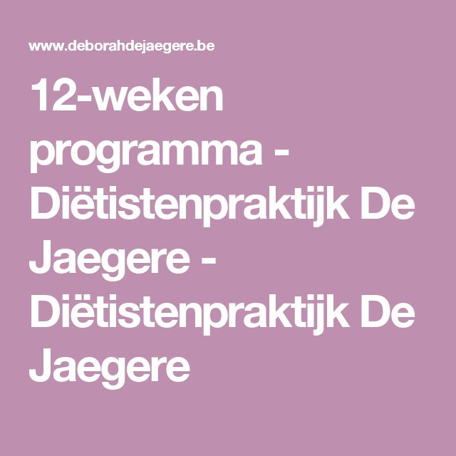 12-weken programma - Diëtistenpraktijk De Jaegere - Diëtistenpraktijk De Jaegere