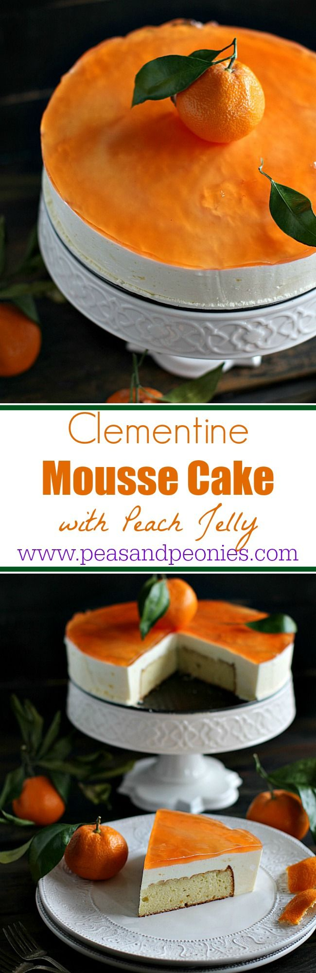 A delightfully airy, creamy and aromatic clementine mousse cake over delicious yellow cake and topped with sweet and flavorful peach jelly - Peas and Peonies