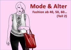 Mode und Lifestyle ab 40, 50 60 Jahren - Modeflüsterin