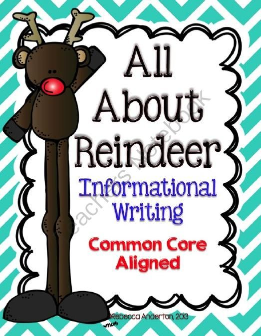 All About Reindeer Informational Writing Common Core Aligned from Rebecca Anderton on TeachersNotebook.com (24 pages) - Informational Writing on Reindeer