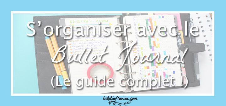 S'organiser avec le bullet journal sera désormais facile ! Voici tout ce qu'il faut savoir sur la méthode d'organisation qui envahit Pinterest et Instagram.