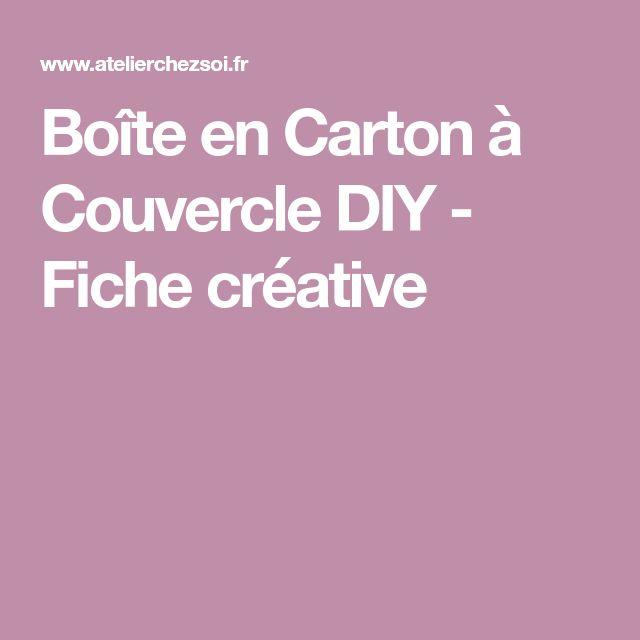 Boîte en Carton à Couvercle DIY - Fiche créative
