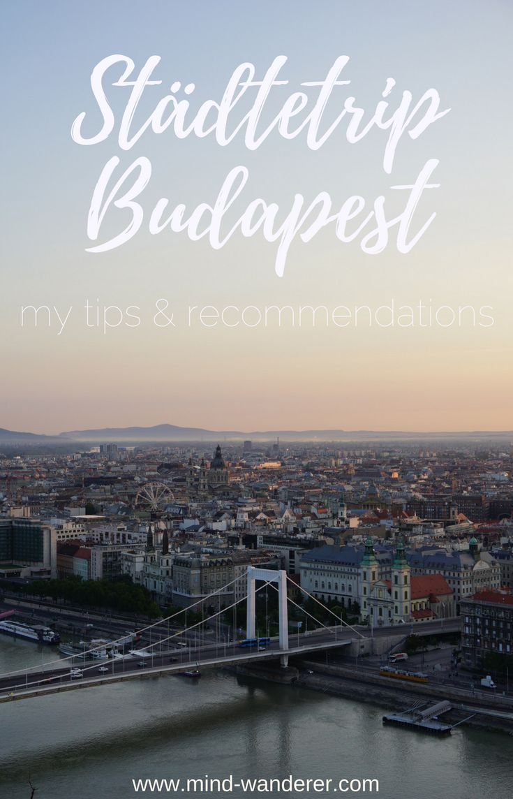 budapest hungary ungarn travelguide travel guide reisen adventure travelling reisebericht tips tipps empfehlungen recommendations städtetrip fotografie fotoshoot photography photoshoot blog blogging blogger german germany deutsch deutschland mind wanderer mind-wanderer