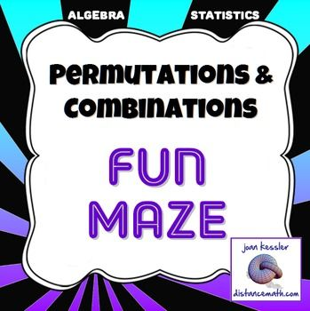 Combinations, Permutations, and Counting Fun Maze. This fun activity reinforces the concepts of permutations, combinations, and counting principles.  The concepts are not separated in the maze so students must first decide the type of question, before solving.