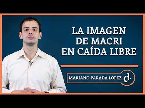YouTube Cae la imagen de Macri en todas las encuestas