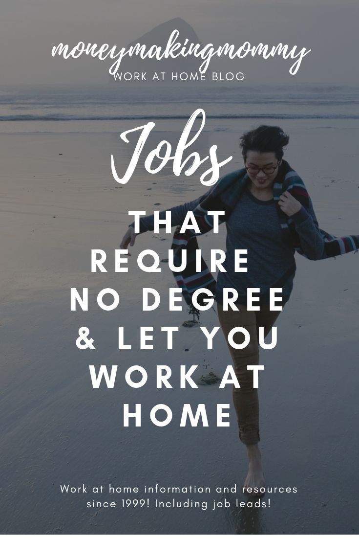 Jobs With No Degree And Let You Work From Home Work From Home