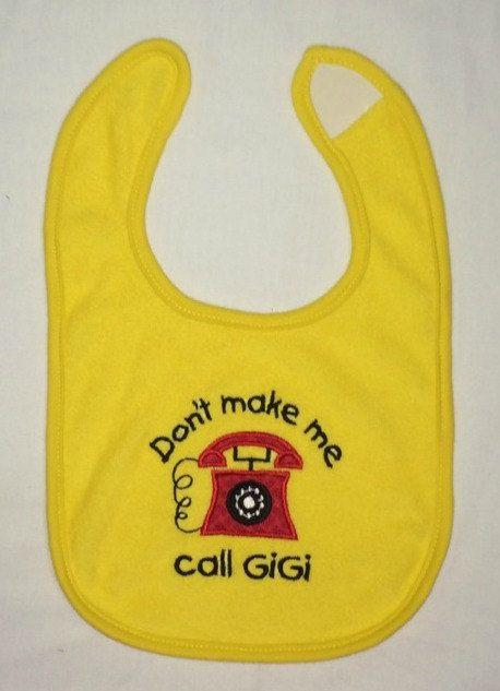 Don't make me call GiGi custom appliqued bib by BoutiqfullyYours