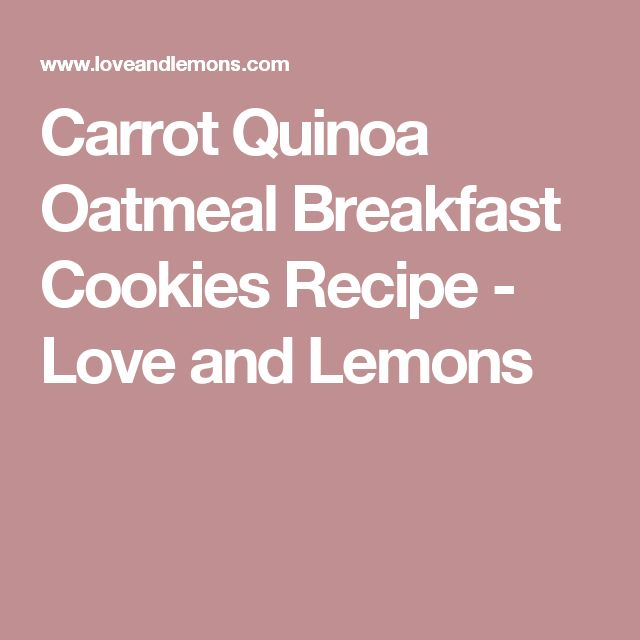 Carrot Quinoa Oatmeal Breakfast Cookies Recipe - Love and Lemons