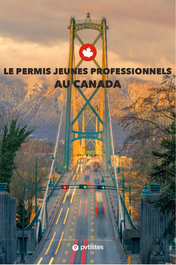 Le Permis Jeunes Professionnels Jp Au Canada Jeune Professionnel Travailler Au Canada Canada
