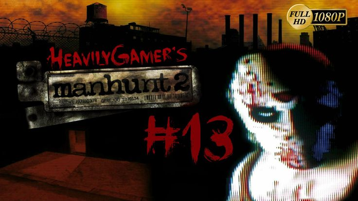 Manhunt 2 Gameplay Walkthrough (PC/1080p) Episode 13:Altered State