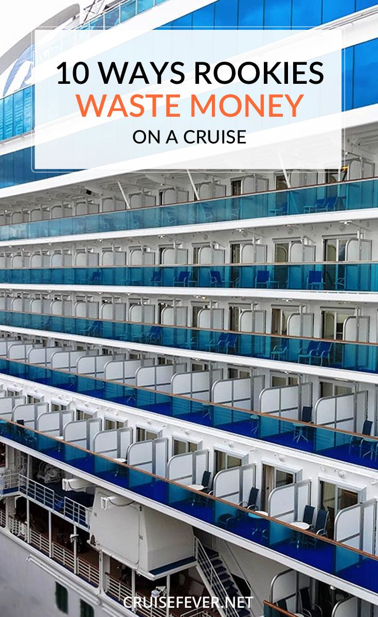 Smart cruisers make the best cruisers.  Here are 10 ways that rookies waste money on a cruise and how to avoid them.