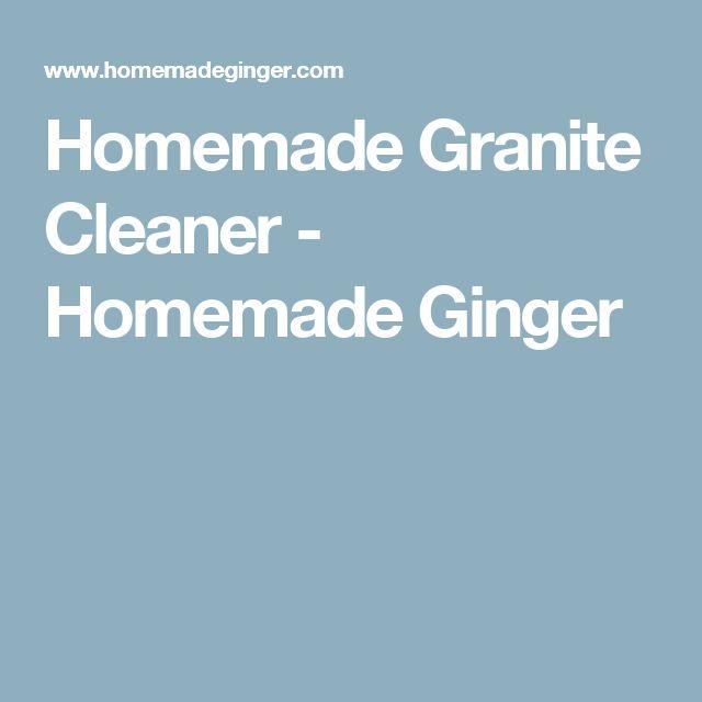 Homemade Granite Cleaner - Homemade Ginger