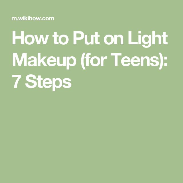 How to Put on Light Makeup (for Teens): 7 Steps