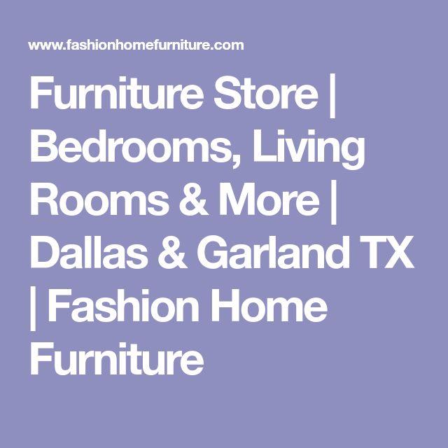 Furniture Store   Bedrooms  Living Rooms   More   Dallas   Garland TX    Fashion. Best 25  Garland tx ideas on Pinterest   Baldwin park  San