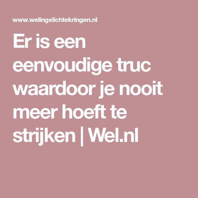 Er is een eenvoudige truc waardoor je nooit meer hoeft te strijken | Wel.nl