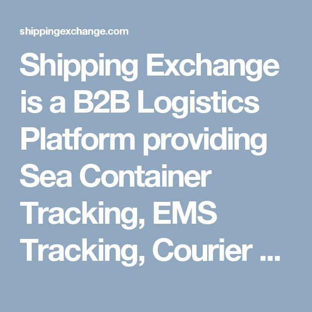 Shipping Exchange is a B2B Logistics Platform providing  Sea Container Tracking, EMS Tracking, Courier Tracking, Air Cargo Tracking  Services to the world.