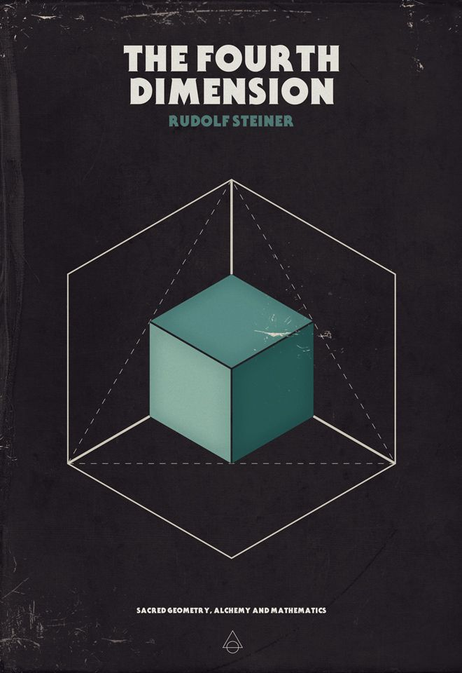 The fourth dimension: sacred geometry, alchemy and mathematics. Rudolph Steiner