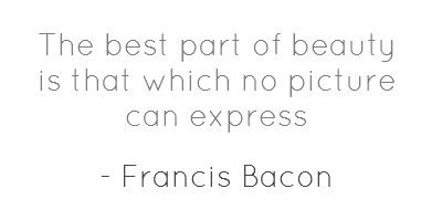 Quote from Francis Bacon, an English painter