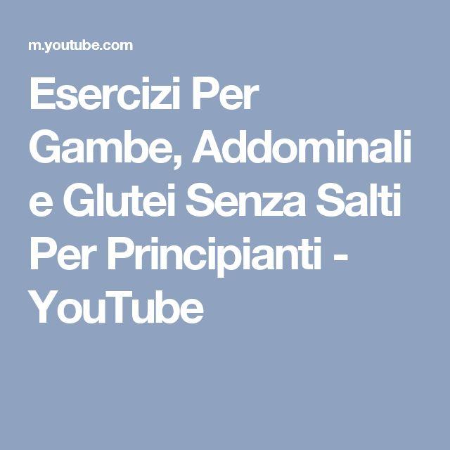 Esercizi Per Gambe, Addominali e Glutei Senza Salti Per Principianti - YouTube