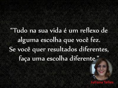 Juliana Telles: A escolha é você quem faz!