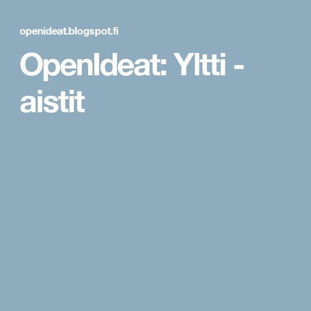 OpenIdeat: Yltti - aistit