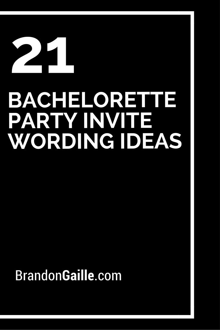 21 bachelorette party invite wording ideas messages and
