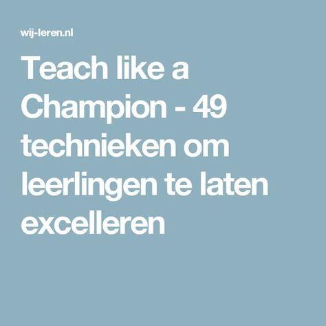 Teach like a Champion - 49 technieken om leerlingen te laten excelleren