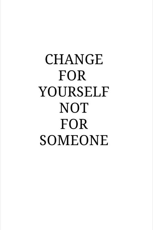 Change for yourself