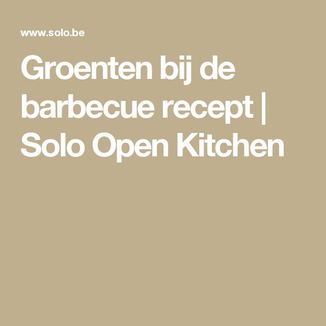 Groenten bij de barbecue recept | Solo Open Kitchen