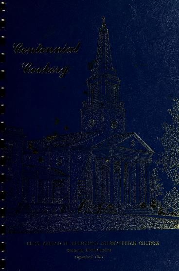 Centennial Cookery By First Associate Reformed Presbyterian Church, Gastonia, North Carolina - (1987) - (archive)