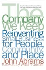 The Company We Keep marks the debut of an important new voice in the literature of American business. Through the lens of his experience designing and building, John Abrams explores–with a craftsman's eye and a CEO's pragmatism–the role of business in p...