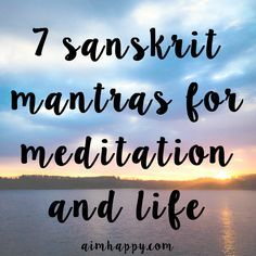 7 Sanskrit Mantras for Meditation and Gratitude