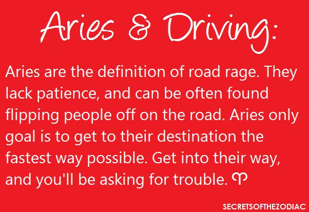 Aries also listen to their music LOUD in the car.yes true<<< SO ACCURATE