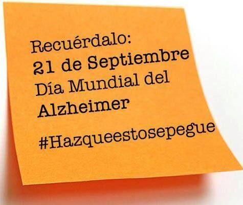 21 Septiembre #Día #Mundial del #Alzheimer. #Hazqueestosepegue