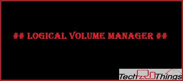LVM [ Logical Volume Manager ] LVM is a tool for logical volume management which is used to allocating disks and resizing logical volumes.  With the help of Logical Volume Manager, you will be able to increase and decrease the size of your disks or hard drives and also allocate it to one or more physical volumes.