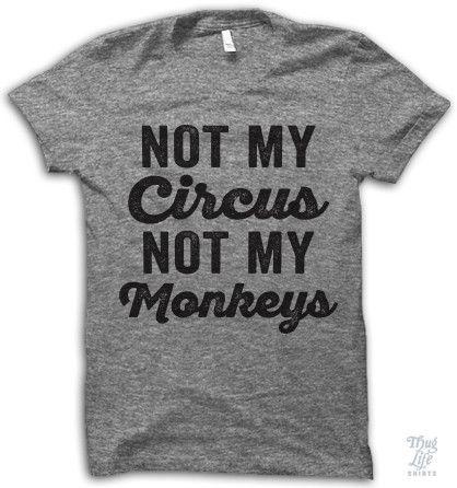 Not my circus, not my monkeys!