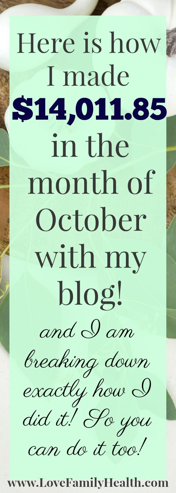 Here is how I made $14,011.85 in the month of October with my blog! - Love. Family. Health.