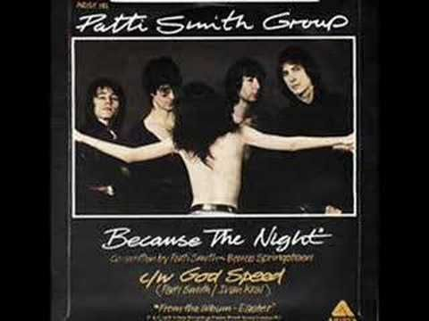 Because the Night - Patti Smith Group (the album Easter w/ Because the Night was produced by Jimmy Iovine)     A collection of stills of Patti Smith, her boyfriend, Robert Maplethorpe, and the Patti Smith Group    Artwork from the mid-70s to present