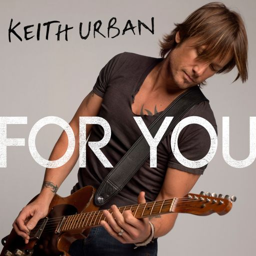 Keith Urban - For You - YouTube  My fave song