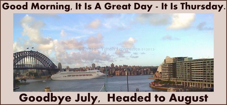 Have A Great Day Goodbye July Hello August