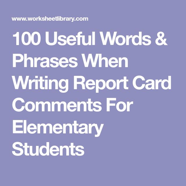 100 Useful Words & Phrases When Writing Report Card Comments For Elementary Students