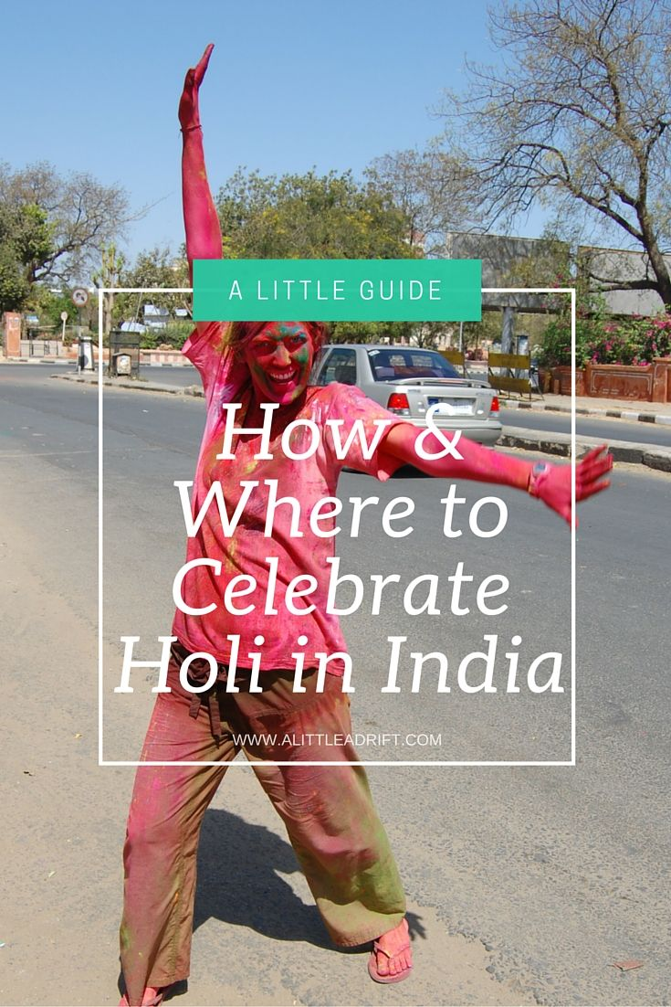 Holi is an amazing annual festival unlike any other. Celebrate the Festival of Colors safely with the first-hand tips to handling Holi like a pro reveller. http://alittleadrift.com/2009/03/holi/