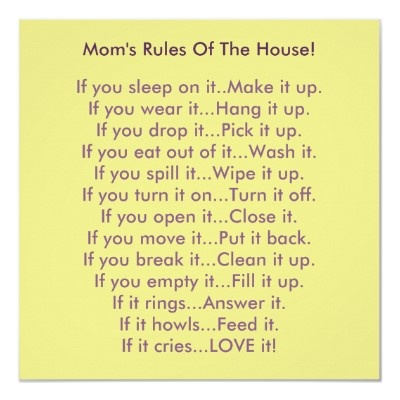 Mom's Rules Of The House!