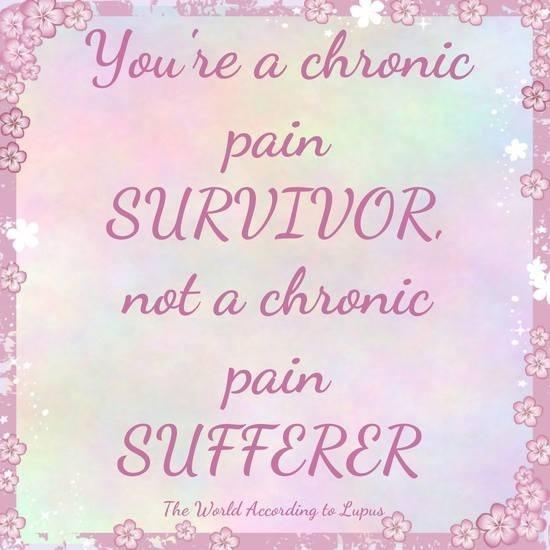You're a chronic pain Survivor not a chronic pain  Sufferer