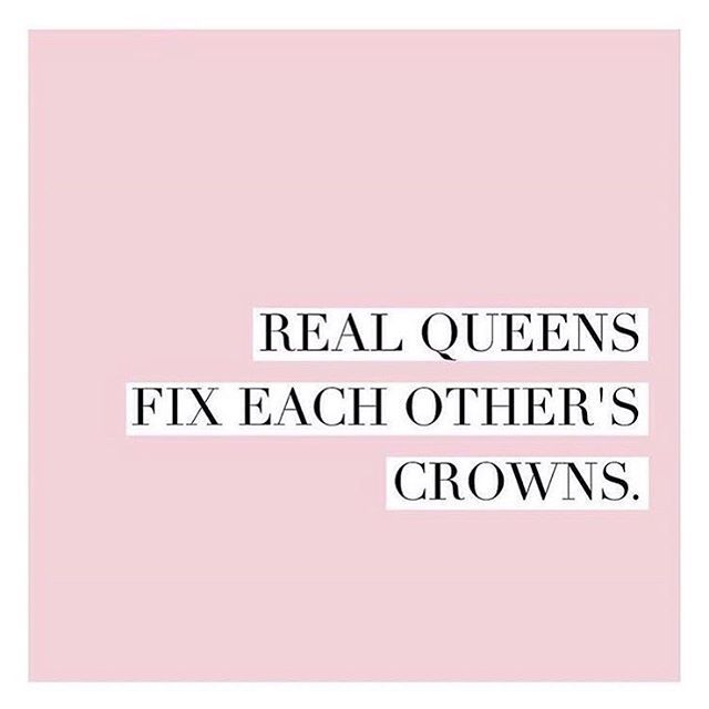 a little late for international women's day but here's to the real queens   the empowered women who empower women  I'm thankful to be surrounded by the most fierce + bad ass women