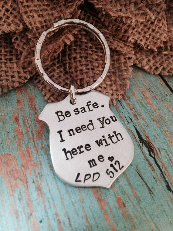 Be Safe. I need you here with me.®- hand stamped custom key chain- police officer- military- law enforcement- graduation gift- keepsake – Today Pin